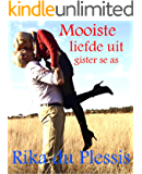 MOOISTE LIEFDE UIT GISTER SE AS (Afrikaans Edition)