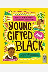 Young Gifted and Black: Meet 52 Black Heroes from Past and Present Hardcover