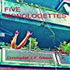Five Monologettes: Five Monologues