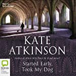 Started Early, Took My Dog | Kate Atkinson