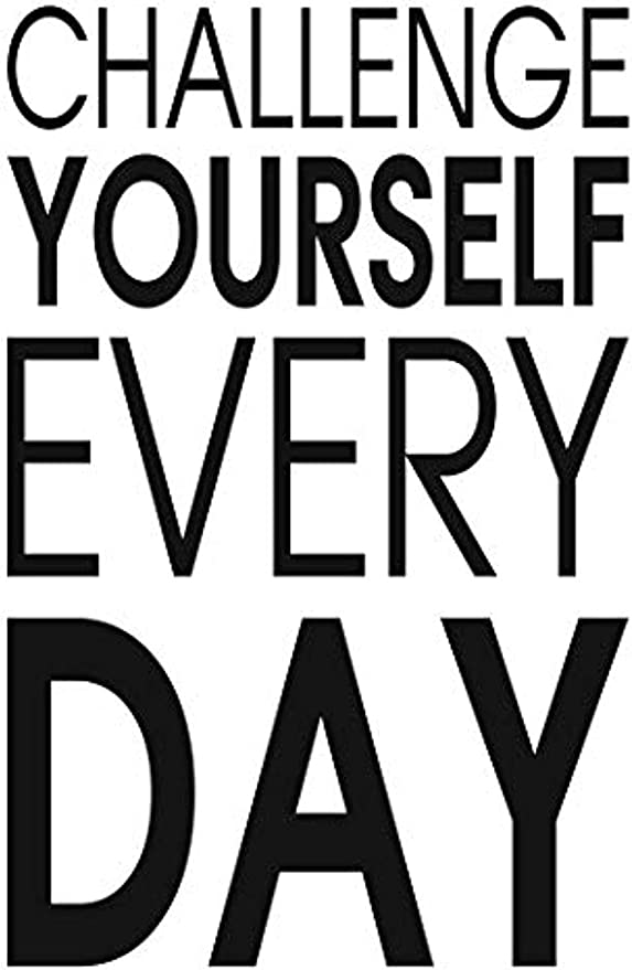 Challenge Yourself With Something Motivational Positive Quote Poster Art Wall