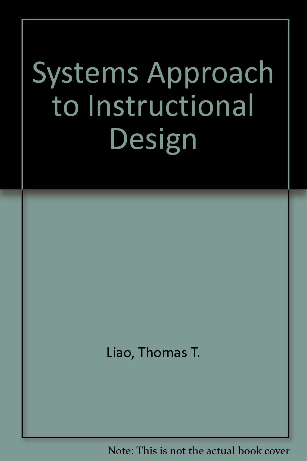Systems Approach To Instructional Design Technology Of Learning
