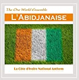 Labidjanaise (La CôTe Divoire National Anthem)