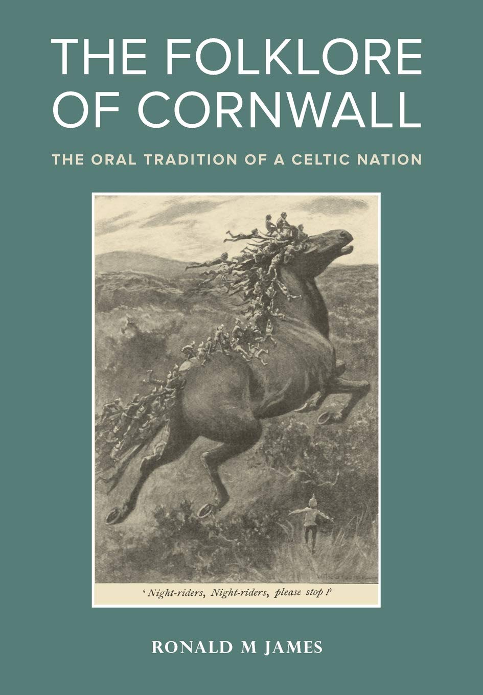Folklore of Cornwall: The Oral Tradition of a Celtic Nation ...