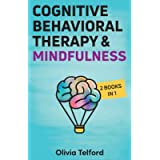 Cognitive Behavioral Therapy and Mindfulness: 2 Books in 1