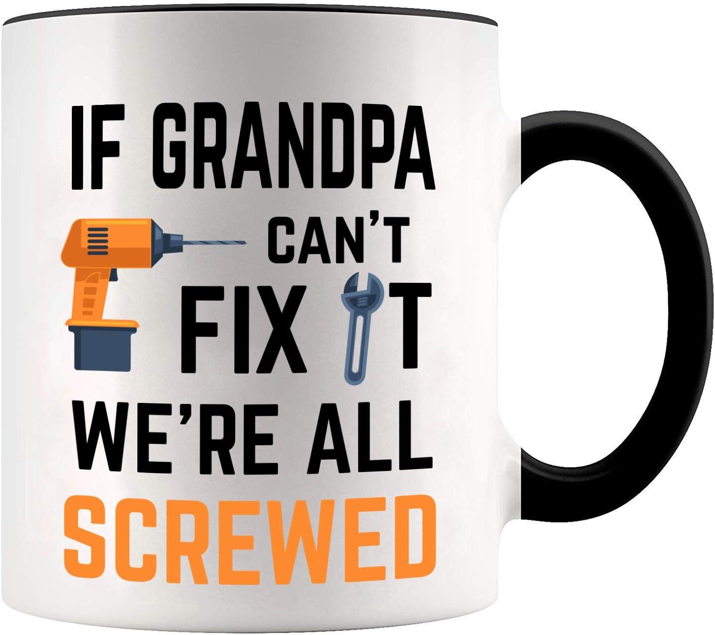If My Grandpa Can/'t Fix It We/'re All Screwed Funny Ceramic White Coffee Mug