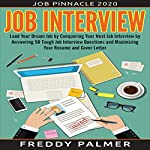 Job Interview: Land Your Dream Job by Conquering Your next Job Interview by Answering 50 Tough Job Interview Questions and Maximizing Your Resume and Cover Letter | Freddy Palmer