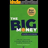 The BIG Money: Dinero a lo Grande (Spanish Edition)