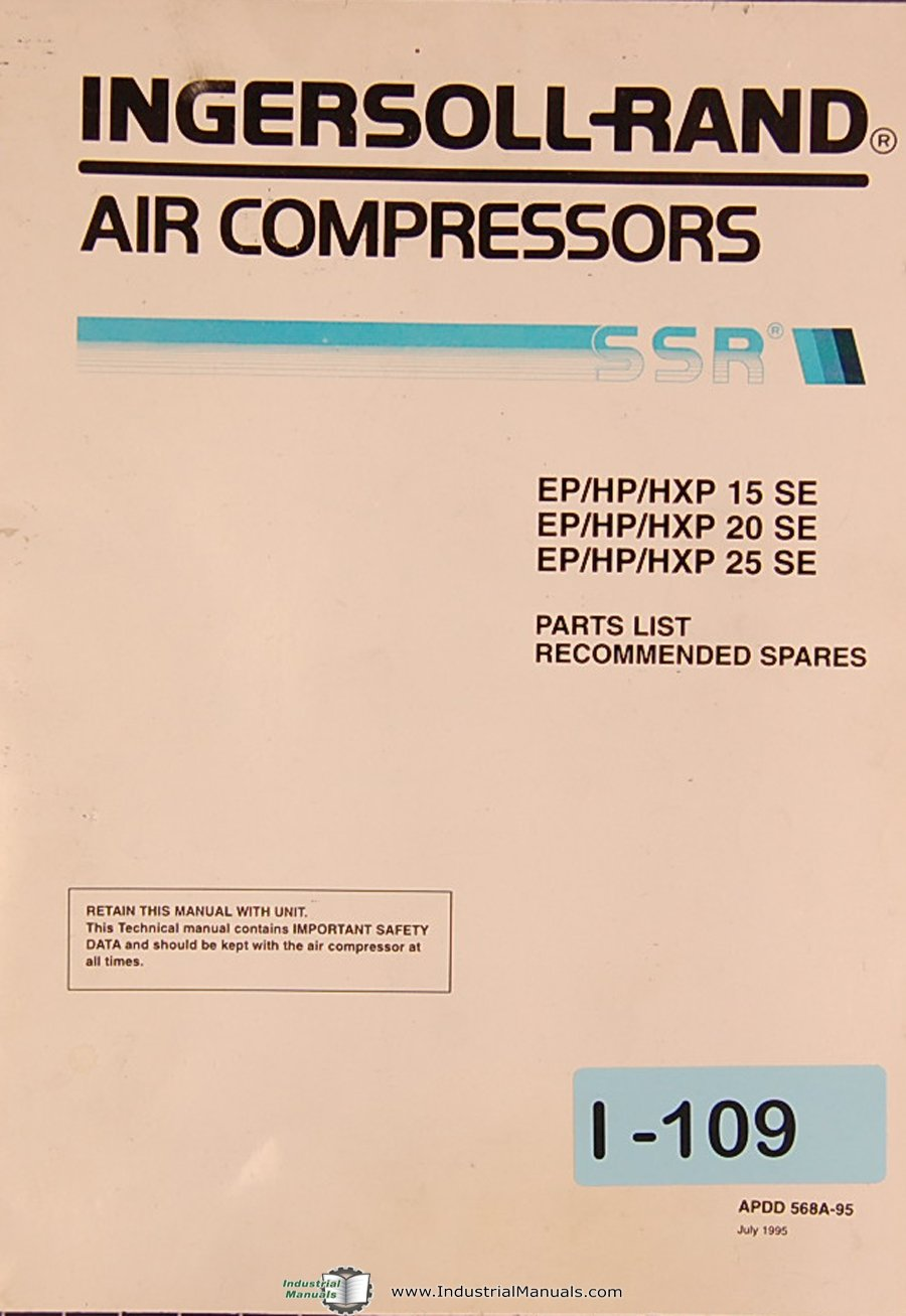Ingersoll Rand EP/HP/HXP 15SE, 20SE & 25SE, Air Compressors, Parts LIst  Manual: Ingersoll Rand: Amazon.com: Books