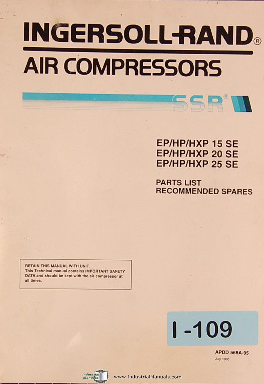 Ingersoll Rand EP/HP/HXP 15SE, 20SE & 25SE, Air Compressors, Parts LIst  Manual: Ingersoll Rand: Amazon.com: Books