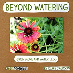 Beyond Watering: Grow More and Water Less