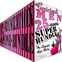 Feminized Men 25-Book Super Bundle: The Complete Arya Martin (Femdom Sissification BDSM Hot, Steamy Stories)