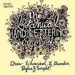 The Botanical Hand Lettering Workbook...