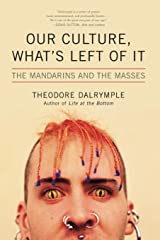 Our Culture, What's Left of It: The Mandarins and the Masses Paperback