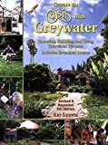 Create an Oasis with Greywater: Choosing, Building, and Using Greywater Systems, Includes Branched Drains