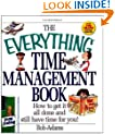 The Everything Time Management Book: How to Get It All Done and Still Have Time for You! (Everything (Business & Personal Finance))