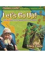 Let's Go Up! Climbing Machu Picchu, Huayna Picchu and Putucusi