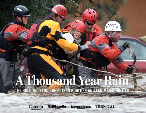 A Thousand-Year Rain: The Historic Flood of 2013 in Boulder and Larimer Counties