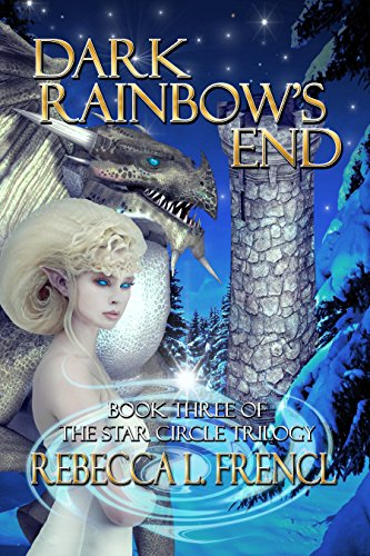 Dark Rainbow's End (The Star Circle Trilogy Book 3) by [Frencl, Rebecca]