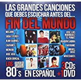 LAS GRANDES CANCIONES QUE DEBES ESCUCHAR ANTES DEL... FIN DEL MUNDO: LOS 80'S EN ESPAÑOL (3 CD'S + DVD)