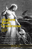 Shaken Faith Syndrome: Strengthening One's Testimony in the Face of Criticism and Doubt