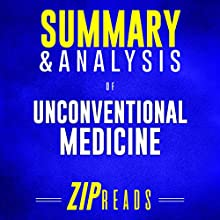 Summary & Analysis of Unconventional Medicine: Join the Revolution to Reinvent Healthcare, Reverse Chronic Disease, and Create a Practice You Love | A Guide to the Book by Chris Kresser Audiobook by ZIP Reads Narrated by Lisa Negron