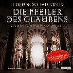 Die Pfeiler des Glaubens | Ildefonso Falcones