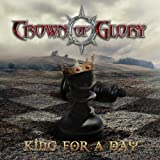 King For A Day by Crown Of Glory