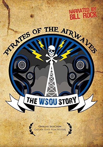 Pirates Of The Airwaves The WSOU Story (Creative Airwave)