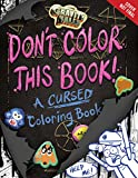 Gravity Falls Don't Color This Book!: A Cursed Coloring Book (Art of Coloring)