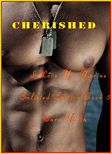 Cherished (I Love My Marine: Enlisted Edition Book 6)