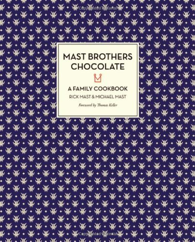 by-rick-mast-mast-brothers-chocolate-a-family-cookbook