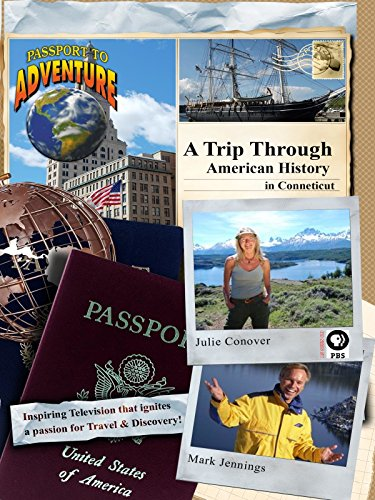 Passport to Adventure: A Trip Through American History in Connecticut