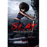 SLAY: Stories of the Vampire Noire