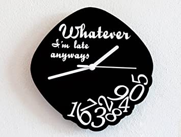 I/'m late anyways White Custom Name Whatever Wall Clock