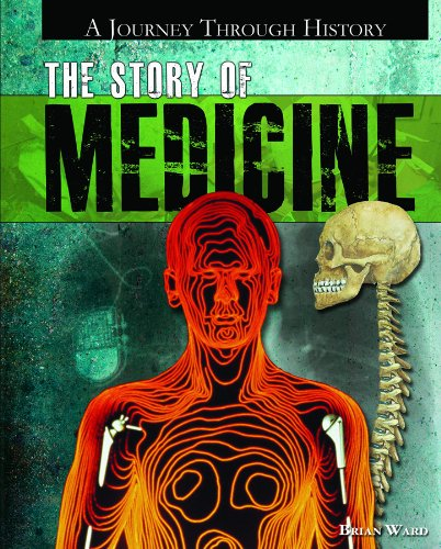 Download The Story of Medicine (A Journey Through History) pdf epub