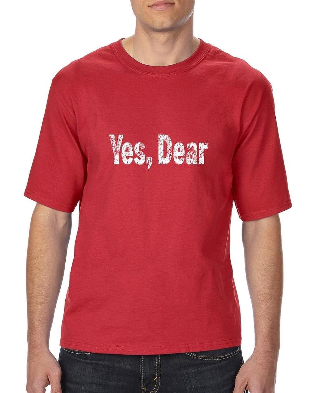 Xekia Yes, Dear Birthday Wife Husband Gifts Unisex T-Shirt Tall Sizes