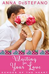 Waiting for Your Love: An Echoes of the Heart Novella (Echoes of the Heart Series) Kindle Edition
