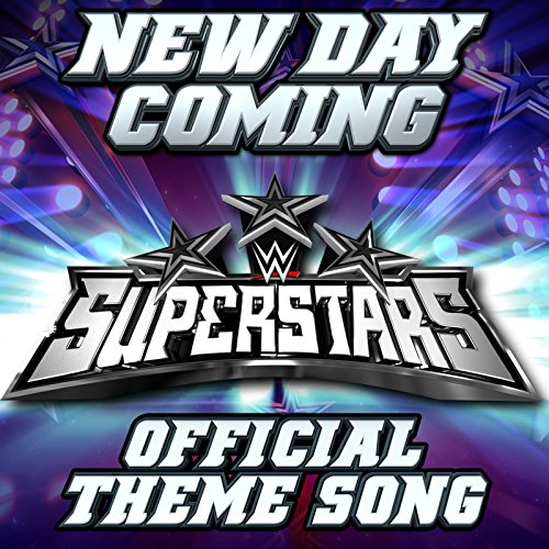 (New Day Coming (WWE Superstars)