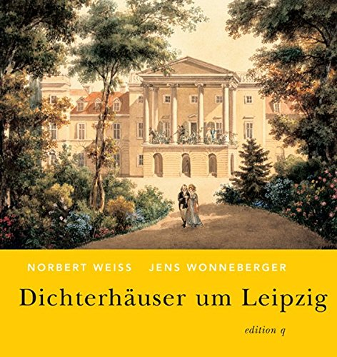Dichterhäuser um Leipzig