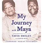 My Journey with Maya | Tavis Smiley,David Ritz - contributor