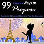 99 Creative Ways to Propose: Romantic Ideas and Places to Pop the Question | V. Noot
