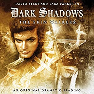 Dark Shadows - The Skin Walkers Audiobook