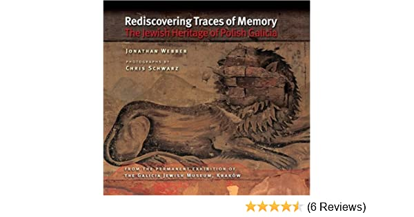 Rediscovering traces of memory the jewish heritage of polish rediscovering traces of memory the jewish heritage of polish galicia jonathan webber chris schwarz 9780253221858 amazon books fandeluxe Gallery