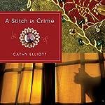 A Stitch in Crime | Cathy Elliott