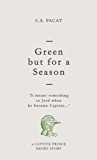 Green but for a Season: A Captive Prince Short Story (Captive Prince Short Stories Book 1)