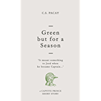 Green but for a Season: A Captive Prince Short Story (Captive Prince Short Stories Book 1) (English Edition)