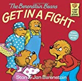 The Berenstain Bears Get in a Fight, Stan Berenstain, Jan Berenstain, 0394851323
