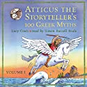 Atticus the Storyteller's 100 Greek Myths Volume 1 Audiobook by Lucy Coats Narrated by Simon Russell Beale