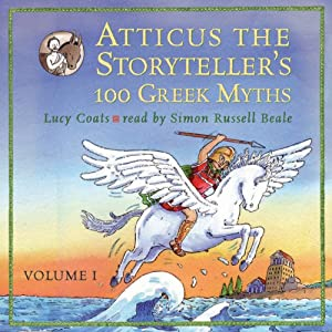 Atticus the Storyteller's 100 Greek Myths Volume 1 Audiobook
